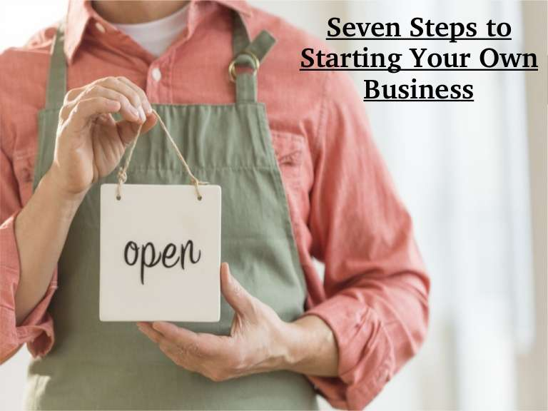 7 Steps to Starting Your Own Business Venture