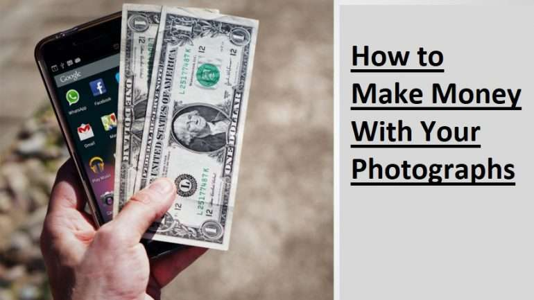 How to Make Money With Your Photographs